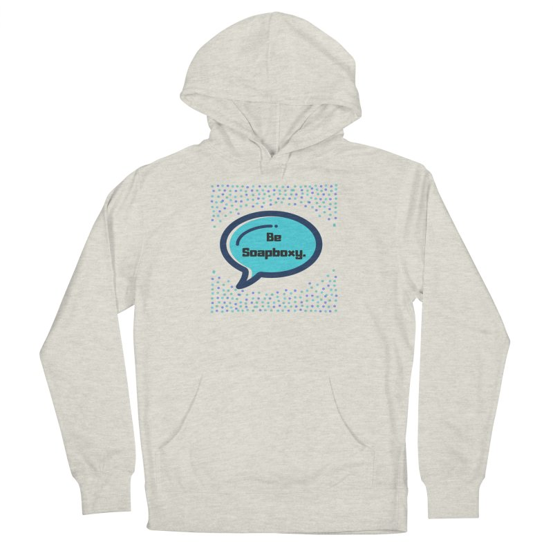 Be Soapboxy -blue Women's Pullover Hoody by Soapboxy Boutique