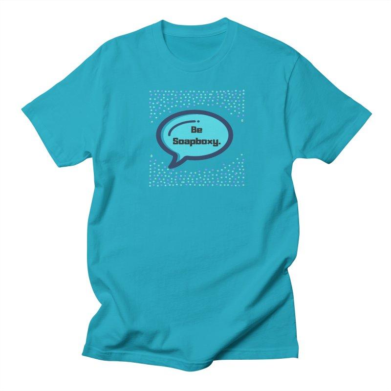 Be Soapboxy -blue Women's Regular Unisex T-Shirt by Soapboxy Boutique