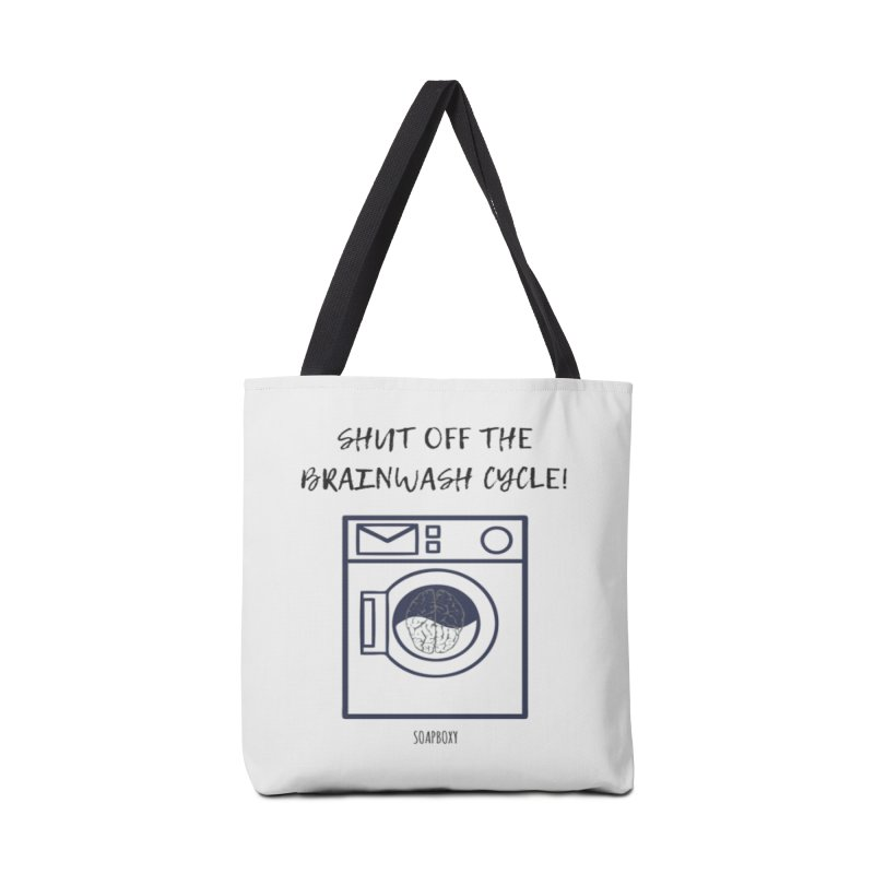 Shut off the brainwash cycle Accessories Tote Bag Bag by Soapboxy Boutique