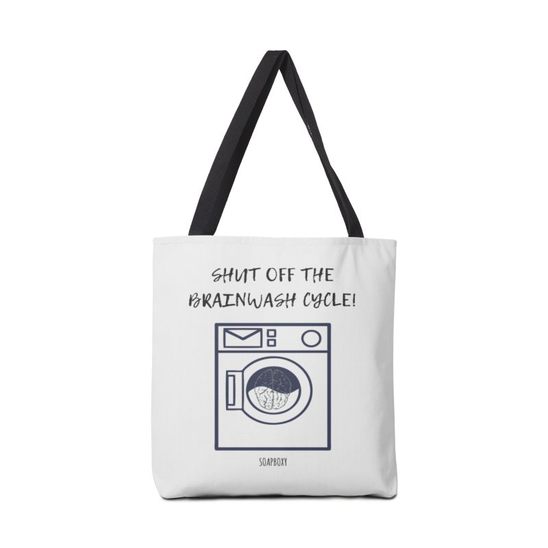 Shut off the brainwash cycle Accessories Bag by Soapboxy Boutique