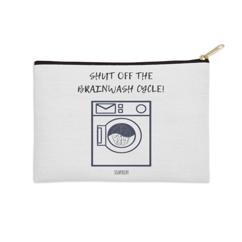Shut off the brainwash cycle Accessories Zip Pouch by Soapboxy Boutique