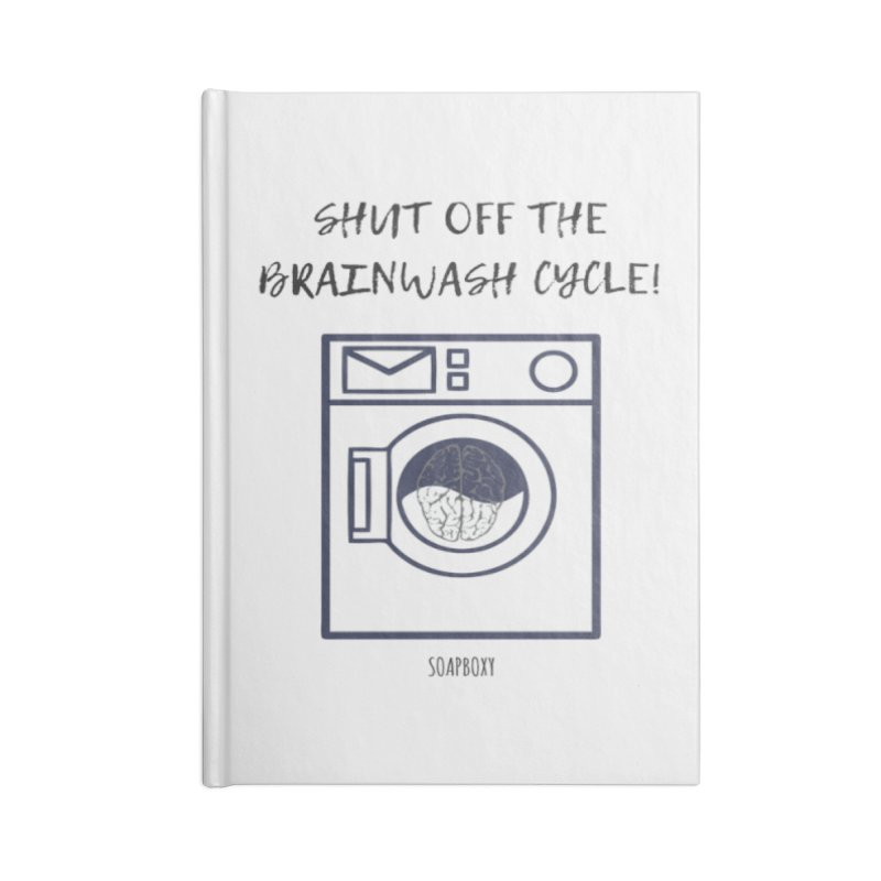 Shut off the brainwash cycle Accessories Lined Journal Notebook by Soapboxy Boutique