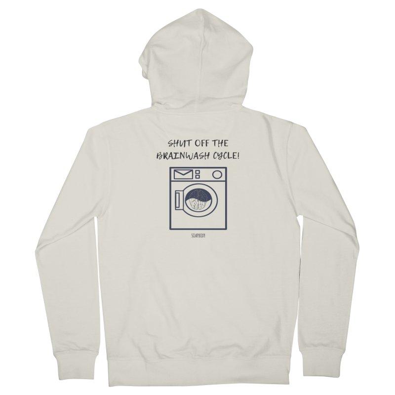 Shut off the brainwash cycle Women's Zip-Up Hoody by Soapboxy Boutique
