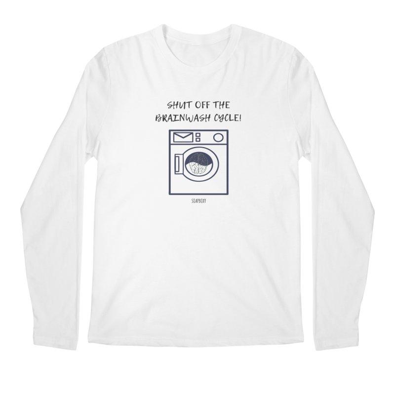 Shut off the brainwash cycle Men's Longsleeve T-Shirt by Soapboxy Boutique