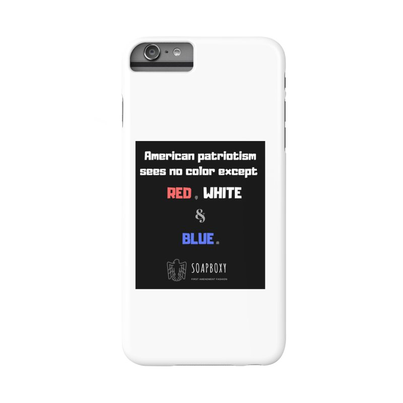 American patriotism sees no color Accessories Phone Case by Soapboxy Boutique