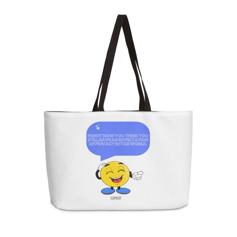 Funny How...Expectation of Privacy Accessories Weekender Bag Bag by Soapboxy Boutique