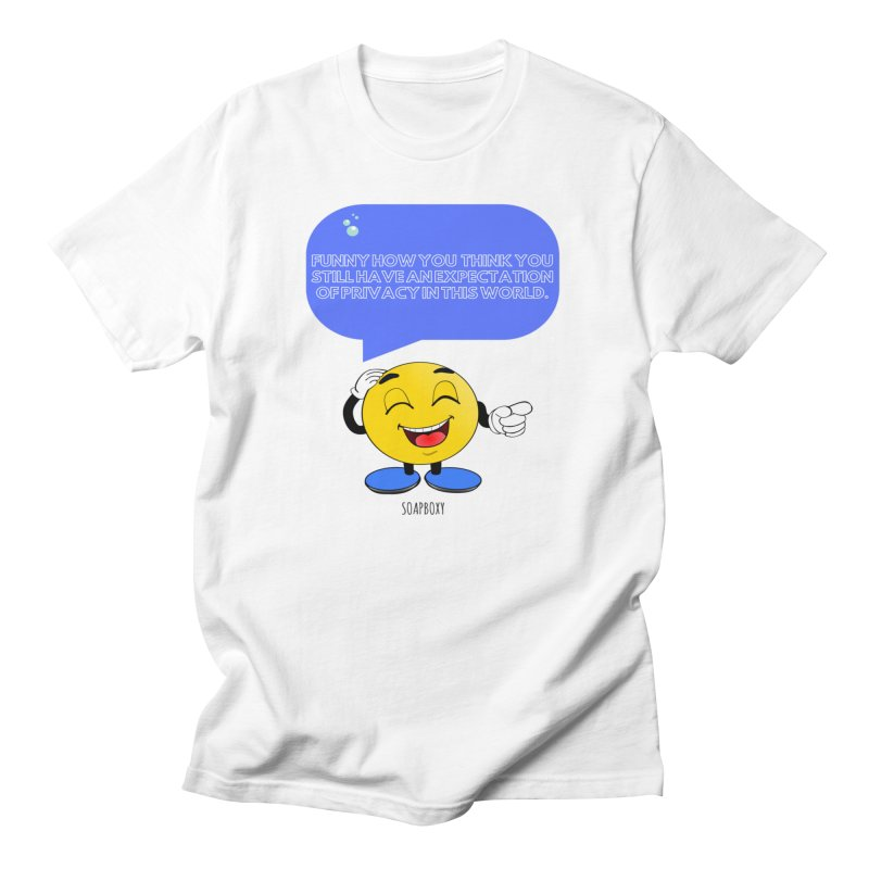 Funny How...Expectation of Privacy Men's T-Shirt by Soapboxy Boutique