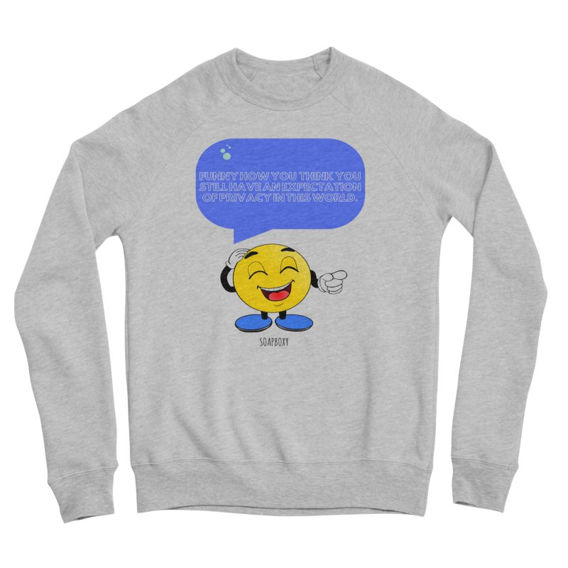 Funny How...Expectation of Privacy Women's Sponge Fleece Sweatshirt by Soapboxy Boutique