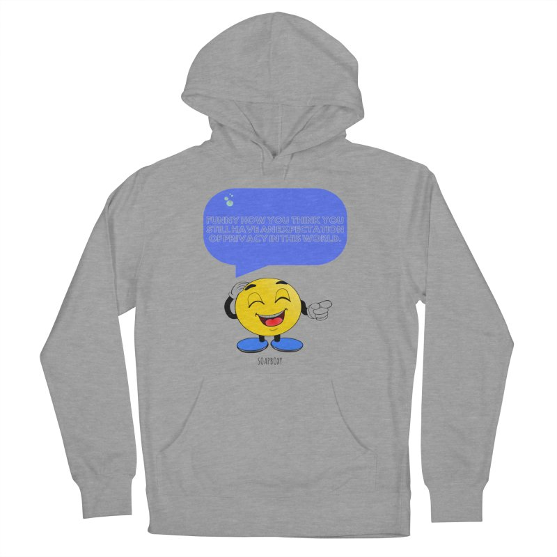 Funny How...Expectation of Privacy Women's French Terry Pullover Hoody by Soapboxy Boutique