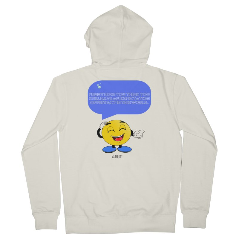 Funny How...Expectation of Privacy Men's Zip-Up Hoody by Soapboxy Boutique