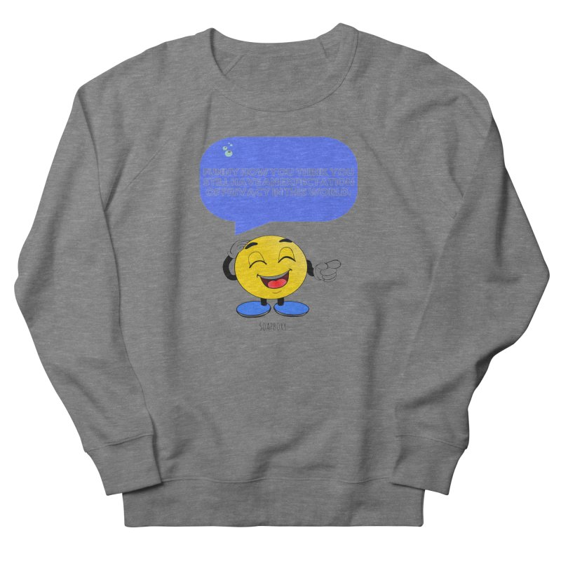 Funny How...Expectation of Privacy Women's Sweatshirt by Soapboxy Boutique