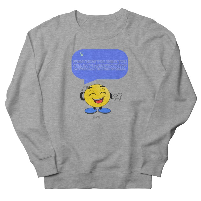Funny How...Expectation of Privacy Women's French Terry Sweatshirt by Soapboxy Boutique