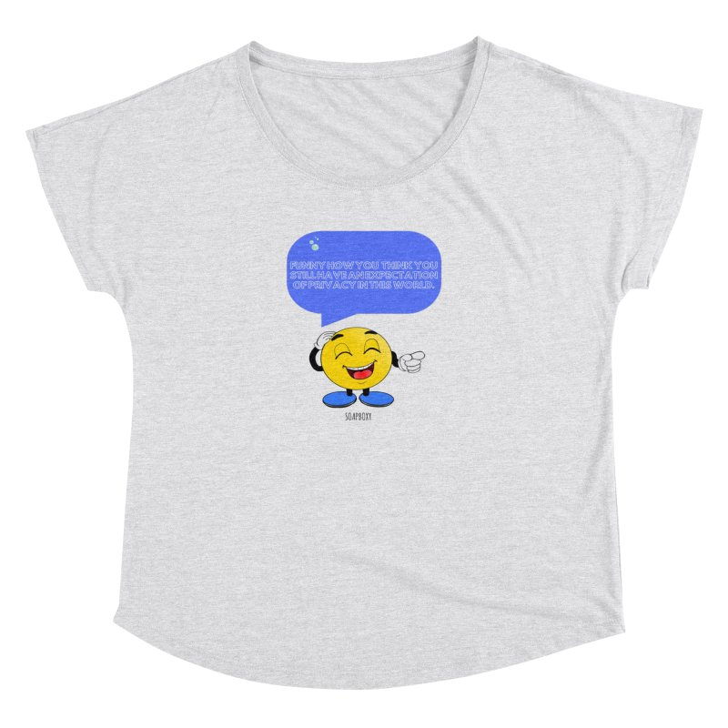 Funny How...Expectation of Privacy Women's Scoop Neck by Soapboxy Boutique