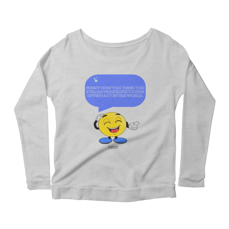 Funny How...Expectation of Privacy Women's Scoop Neck Longsleeve T-Shirt by Soapboxy Boutique