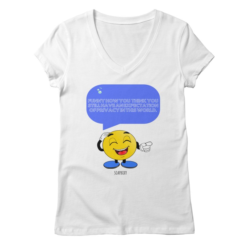 Funny How...Expectation of Privacy Women's Regular V-Neck by Soapboxy Boutique