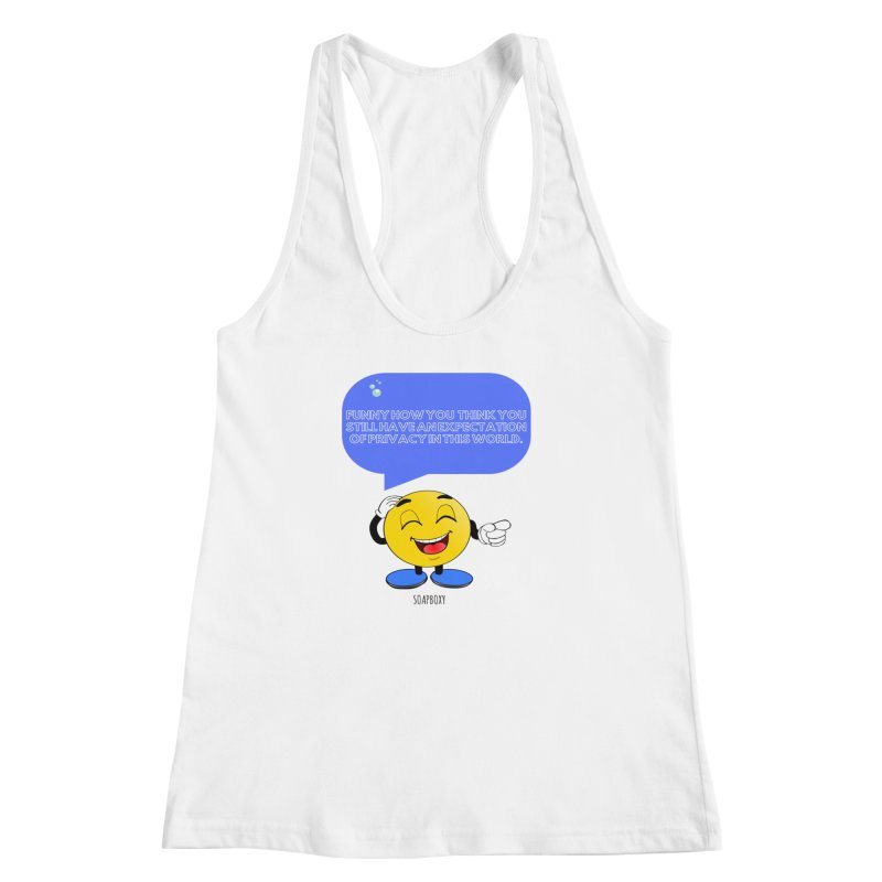 Funny How...Expectation of Privacy Women's Racerback Tank by Soapboxy Boutique