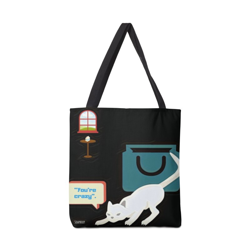 You're crazy. Cat's Out of Bag. Accessories Tote Bag Bag by Soapboxy Boutique