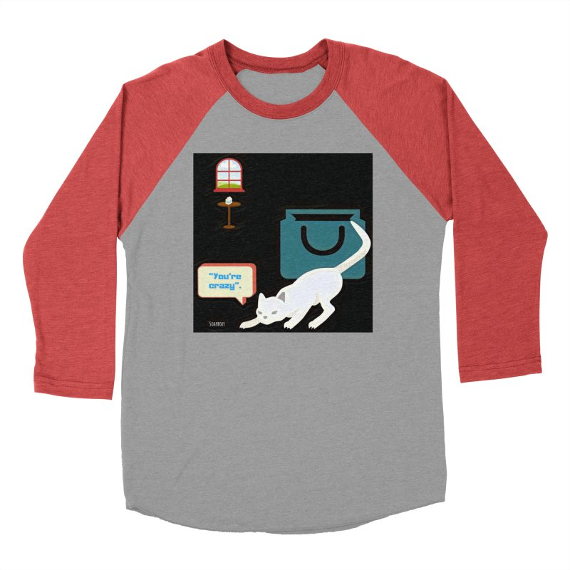 You're crazy. Cat's Out of Bag. Men's Longsleeve T-Shirt by Soapboxy Boutique