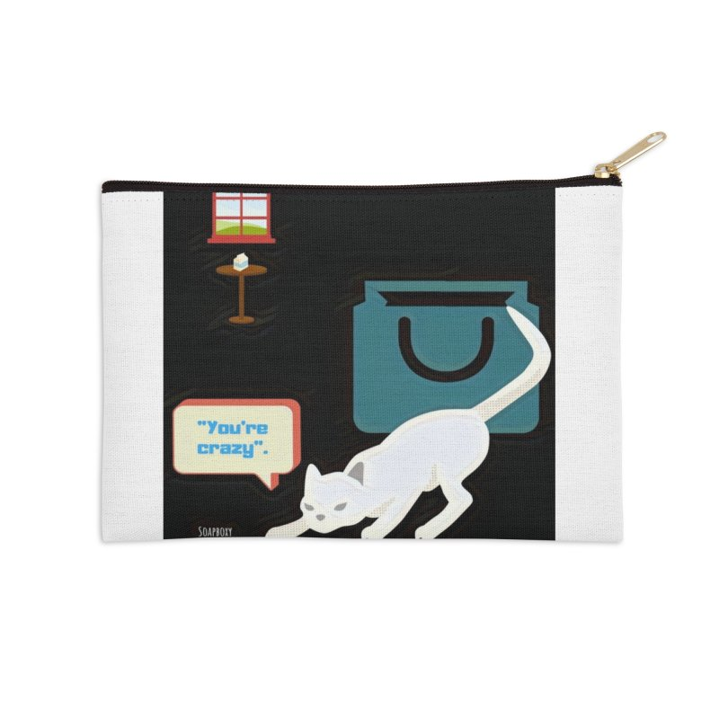 You're crazy. Cat's Out of Bag. Accessories Zip Pouch by Soapboxy Boutique