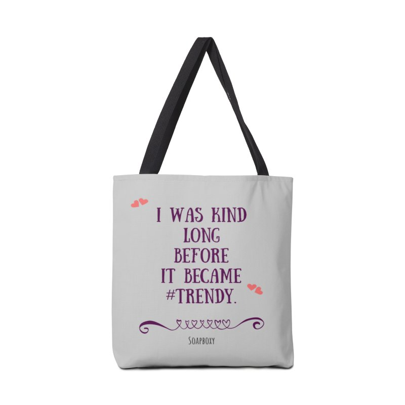 I was kind long before ... Accessories Bag by Soapboxy Boutique