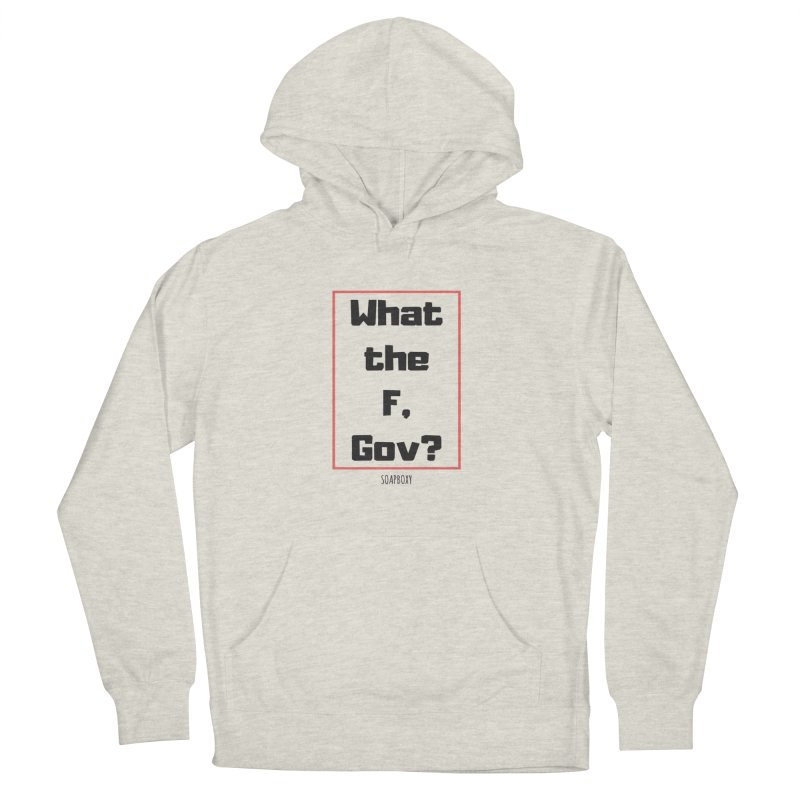 What the F, Gov? Men's French Terry Pullover Hoody by Soapboxy Boutique