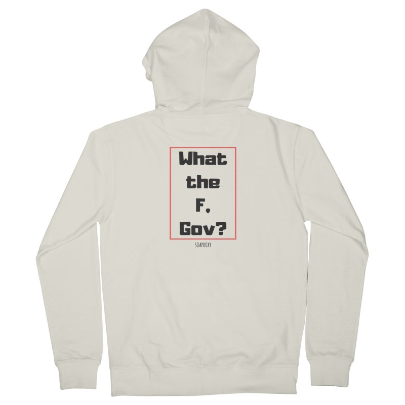 What the F, Gov? Men's French Terry Zip-Up Hoody by Soapboxy Boutique