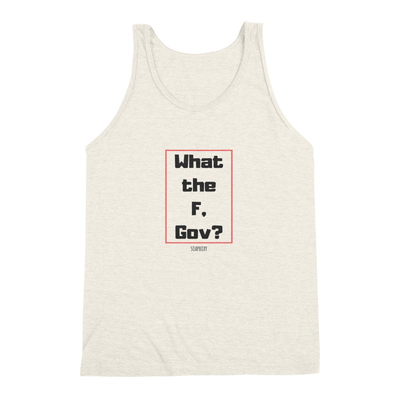 What the F, Gov? Men's Triblend Tank by Soapboxy Boutique