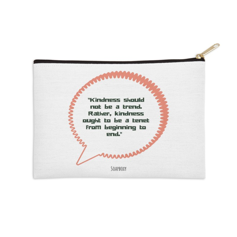Kindness not a trend Accessories Zip Pouch by Soapboxy Boutique