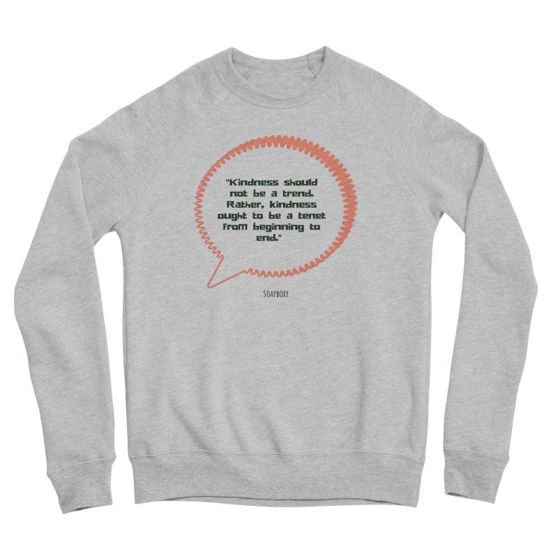 Kindness not a trend Women's Sweatshirt by Soapboxy Boutique