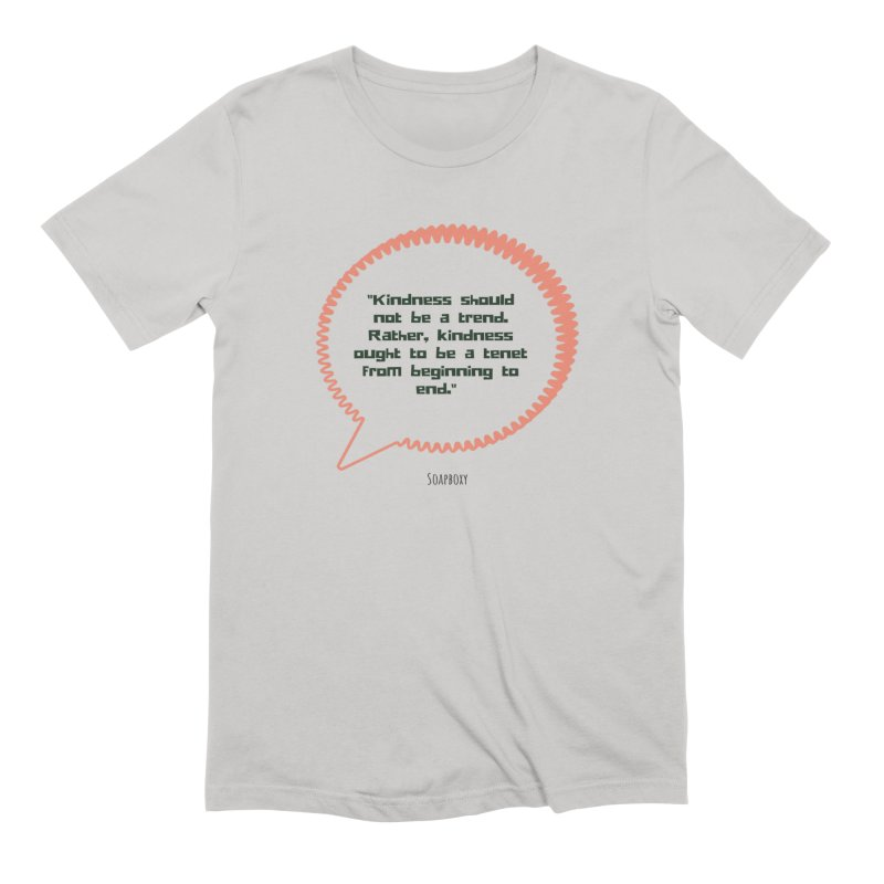 Kindness not a trend Men's T-Shirt by Soapboxy Boutique