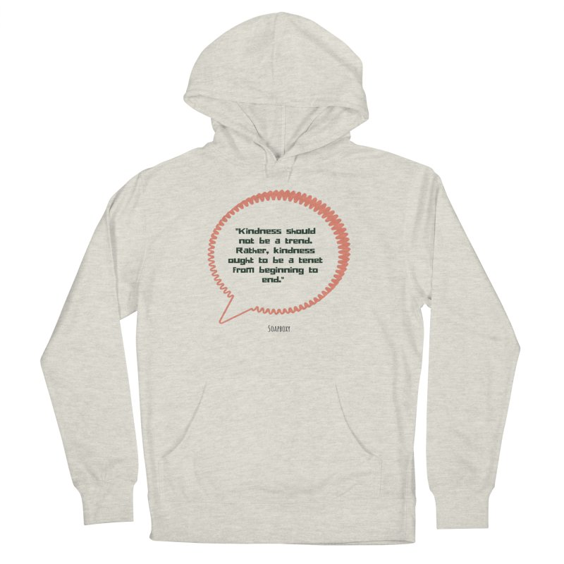 Kindness not a trend Women's French Terry Pullover Hoody by Soapboxy Boutique