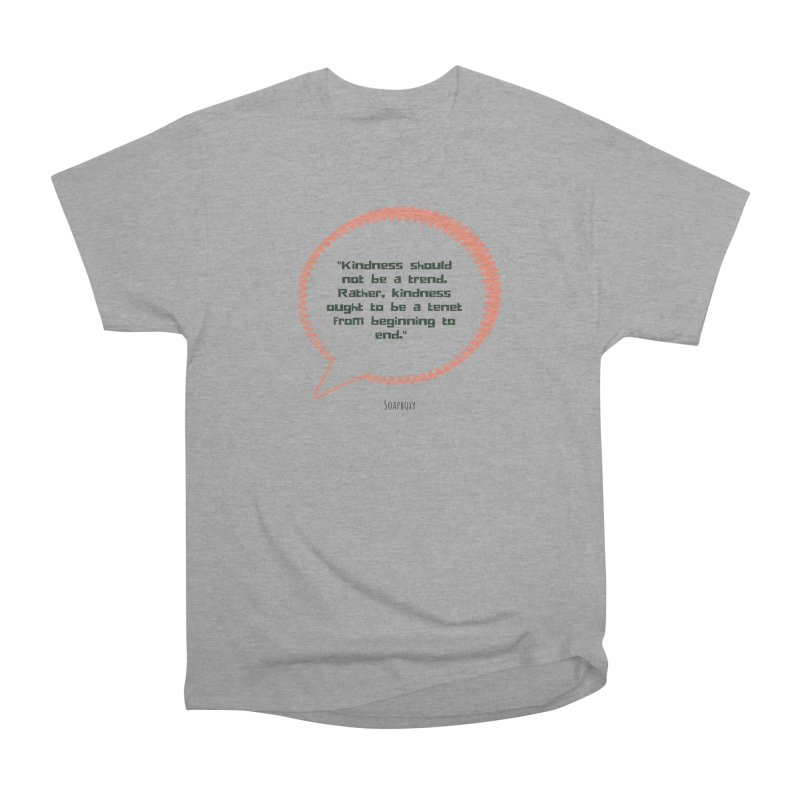 Kindness not a trend Men's Heavyweight T-Shirt by Soapboxy Boutique