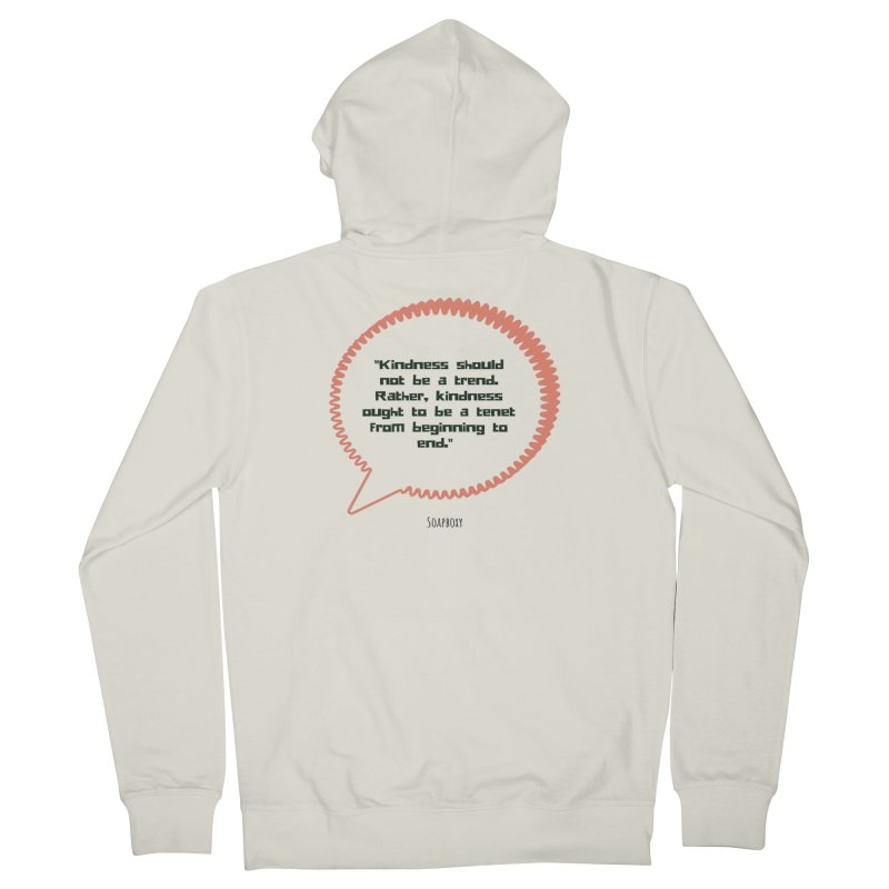 Kindness not a trend Women's French Terry Zip-Up Hoody by Soapboxy Boutique