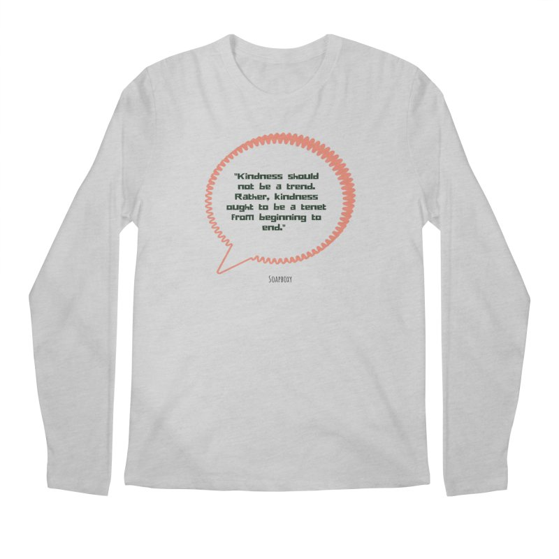 Kindness not a trend Men's Regular Longsleeve T-Shirt by Soapboxy Boutique