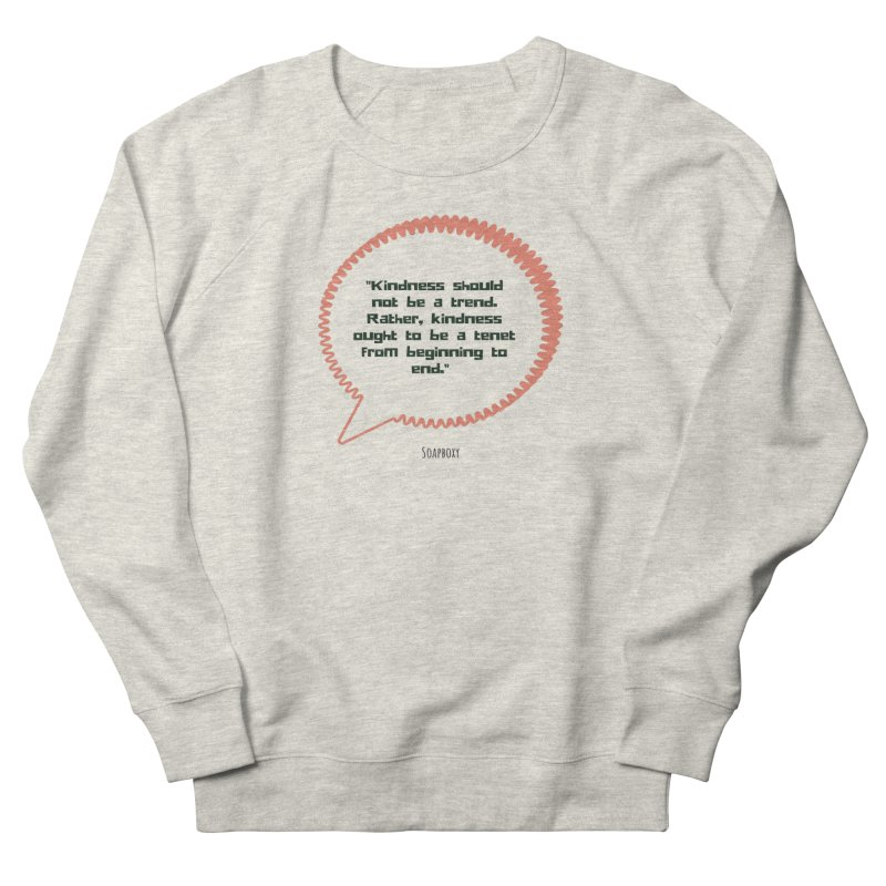 Kindness not a trend Women's French Terry Sweatshirt by Soapboxy Boutique