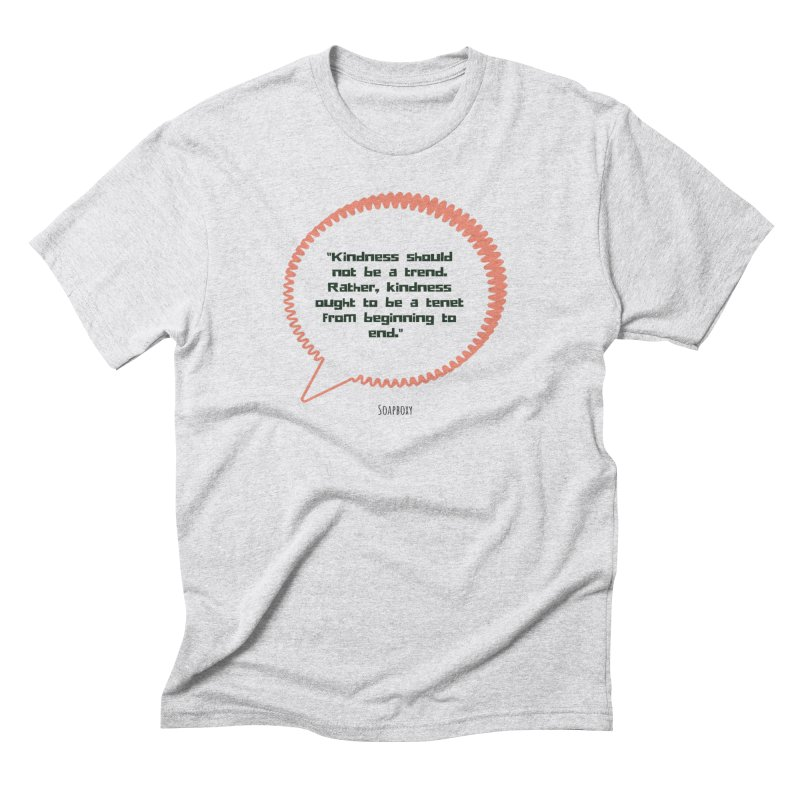 Kindness not a trend Men's Triblend T-Shirt by Soapboxy Boutique