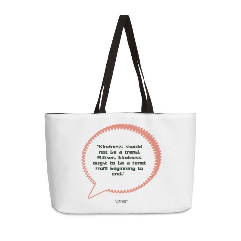 Kindness not a trend Accessories Weekender Bag Bag by Soapboxy Boutique