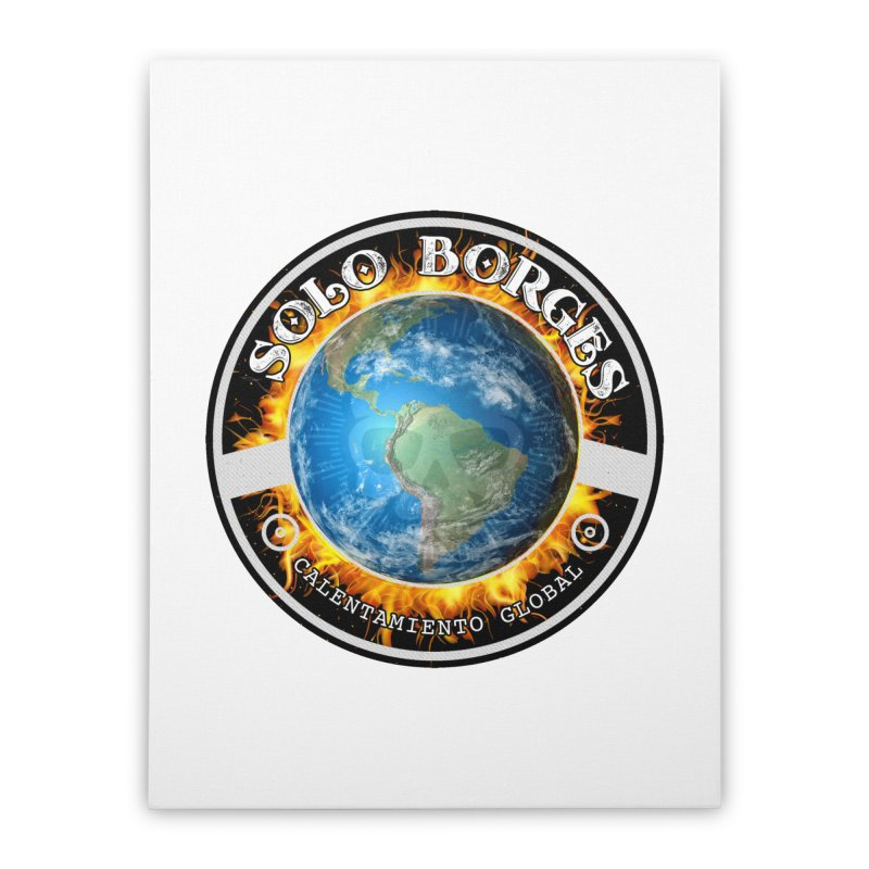Solo Borges Calentamiento Global Home Stretched Canvas by Soloborges 's Artist Shop