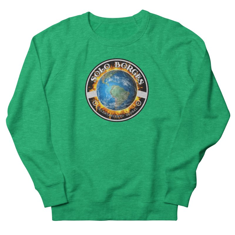 Solo Borges Calentamiento Global Women's Sweatshirt by Soloborges 's Artist Shop