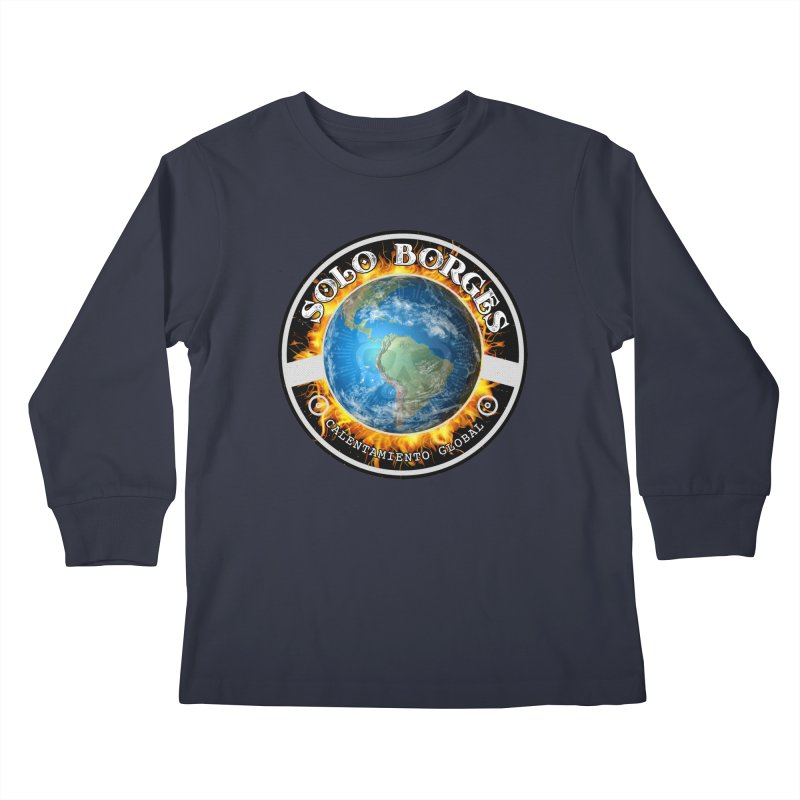 Solo Borges Calentamiento Global Kids Longsleeve T-Shirt by Soloborges 's Artist Shop