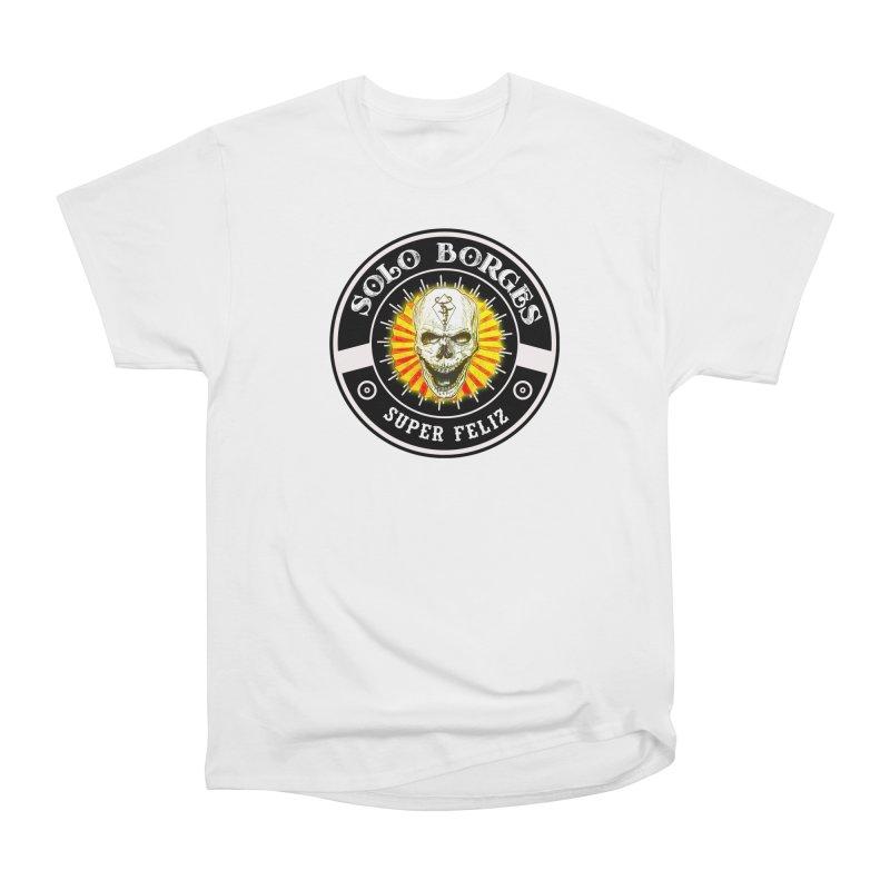 Super Feliz Women's T-Shirt by Soloborges 's Artist Shop