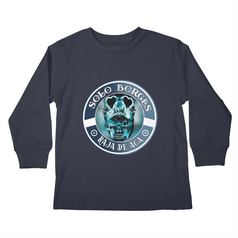 Raja de Aca Kids Longsleeve T-Shirt by Soloborges 's Artist Shop