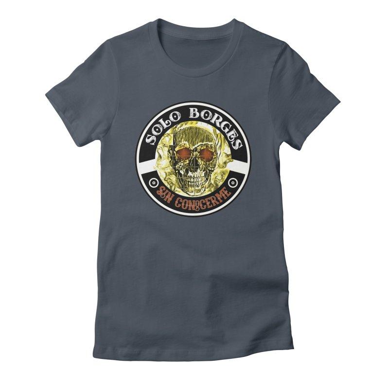 Sin Conocerme Women's T-Shirt by Soloborges 's Artist Shop