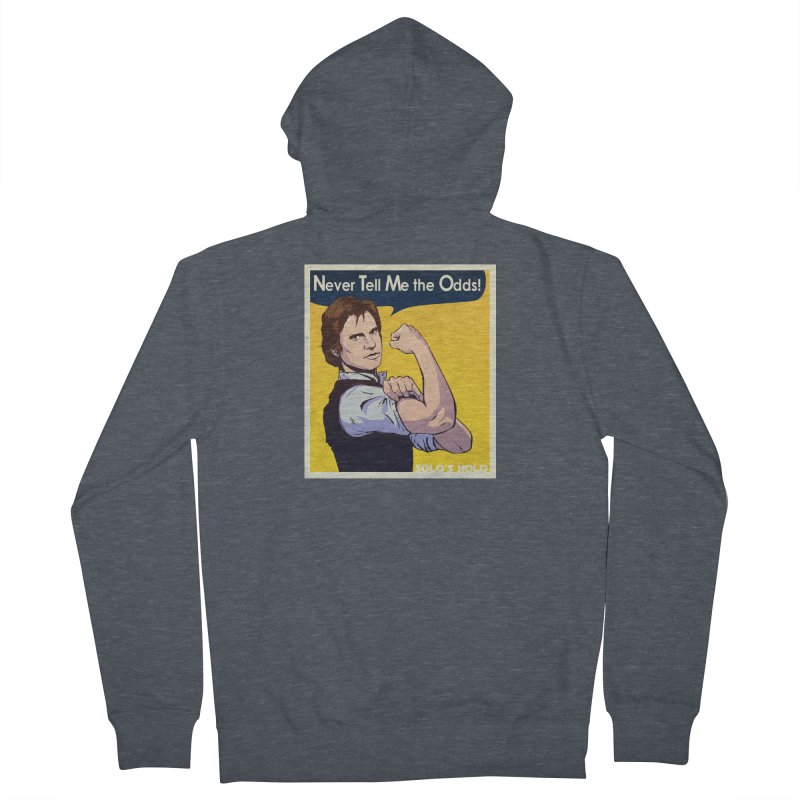Never tell me the odds! Women's French Terry Zip-Up Hoody by SolosHold's Artist Shop