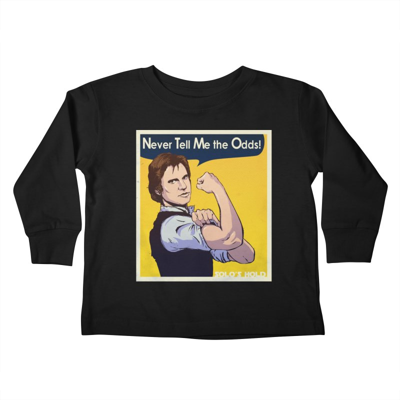Never tell me the odds! Kids Toddler Longsleeve T-Shirt by SolosHold's Artist Shop