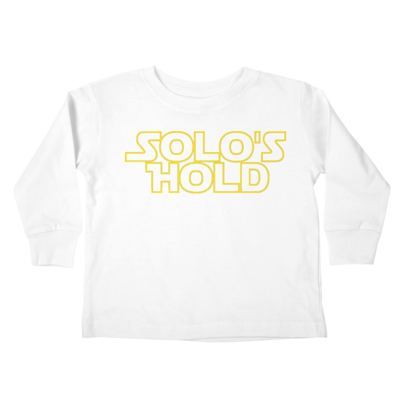 Solo's Hold Kids Toddler Longsleeve T-Shirt by SolosHold's Artist Shop