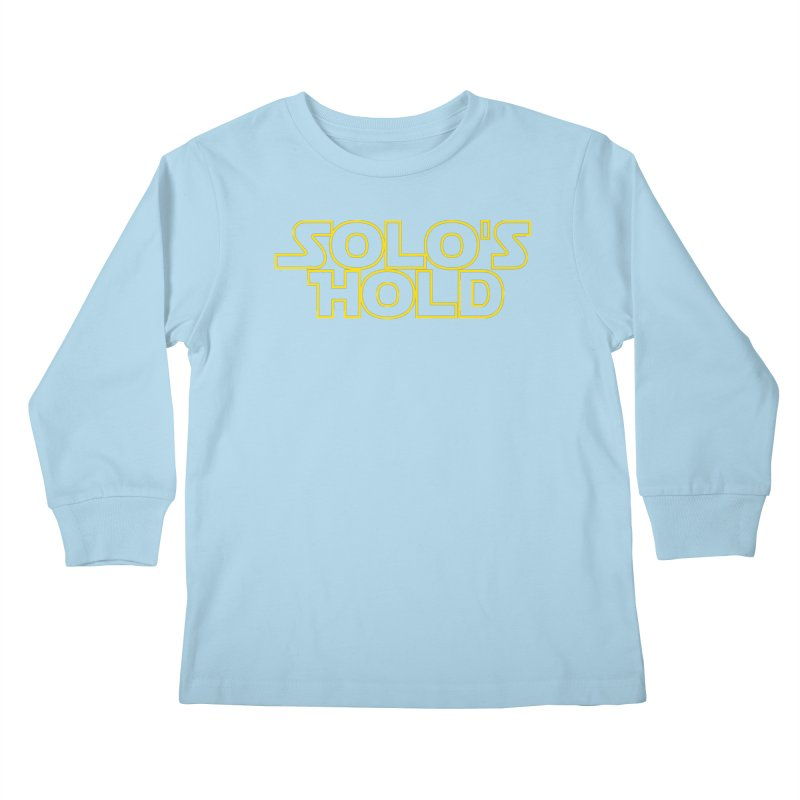 Solo's Hold Kids Longsleeve T-Shirt by SolosHold's Artist Shop