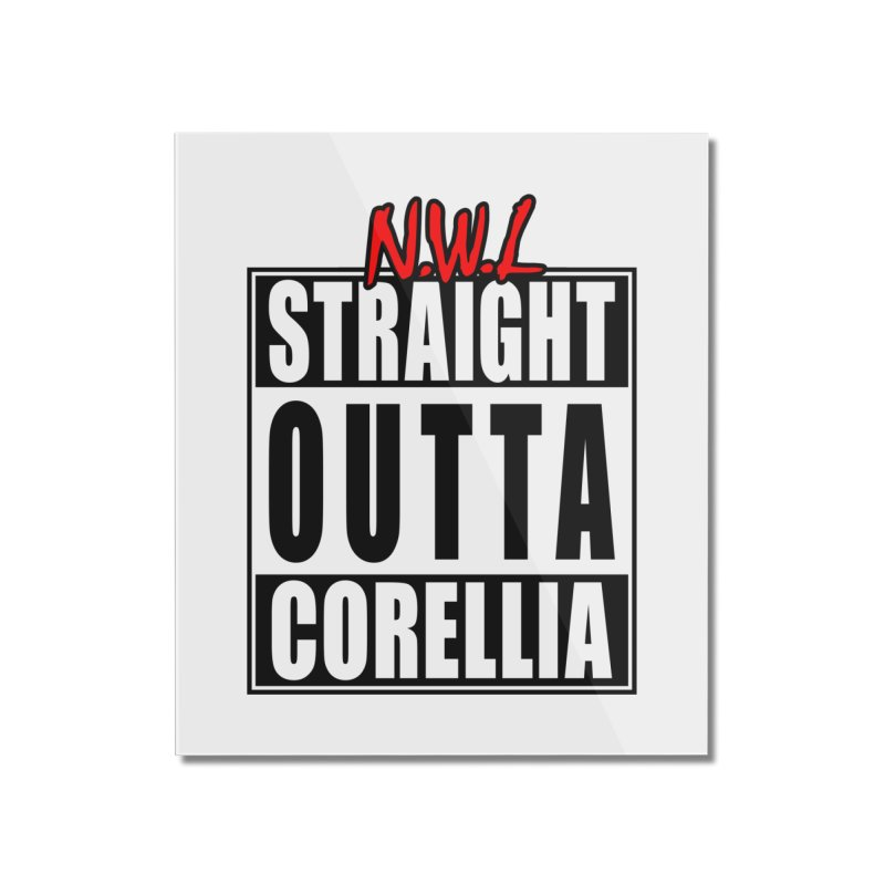 Straight Outta Corellia Home Mounted Acrylic Print by SolosHold's Artist Shop