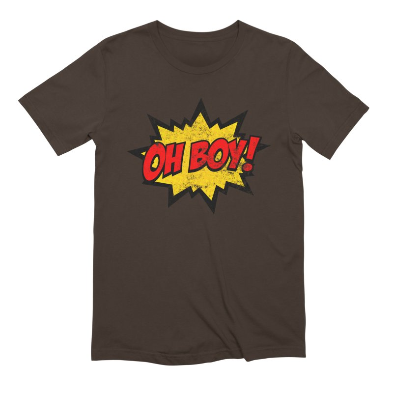Oh Boy! *Distressed* Men's Extra Soft T-Shirt by SolosHold's Artist Shop