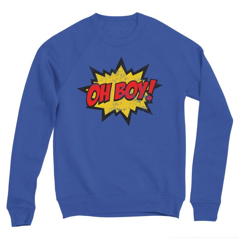 Oh Boy! *Distressed* Men's Sweatshirt by SolosHold's Artist Shop